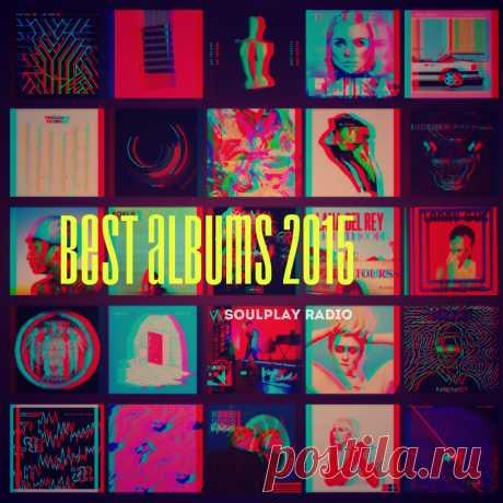 Лучшие альбомы 2015 года! | Soulplay Radio Blog - Музыкальный Блог