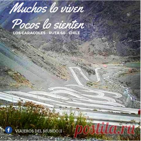 Los Caracoles - Ruta 60 - Chile | Viajeros del Mundo on Patreon