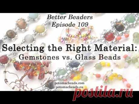 Selecting the Right Material: Gemstones vs. Glass Beads - Better Beader Episode by PotomacBeads