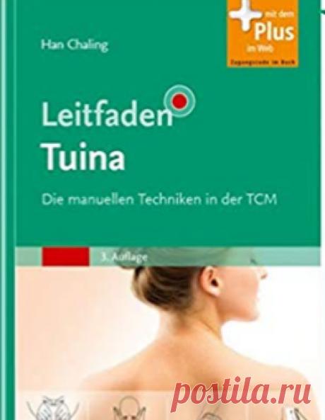 Leitfaden Tuina: Die manuellen Techniken in der TCM - mit Zugang zum Elsevier-Portal: Amazon.de: Chaling Han: Bücher