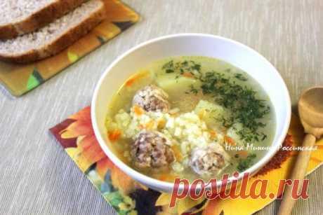 Суп с рисом и мясными фрикадельками | Русская кухня