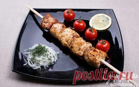 Рецепт шашлыка из курицы в чесночно-луковом маринаде   Кулинарные рецепты от «Едим дома!»