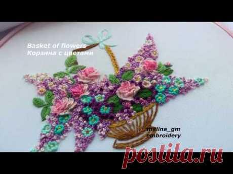Hand Embroidery : Basket of flowers| Вышивка: Корзина с цветами