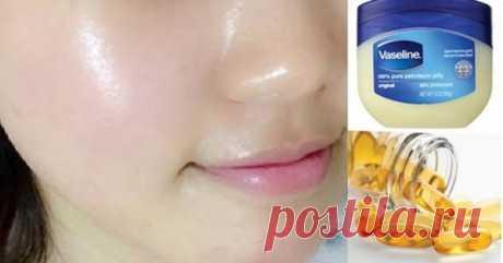 Вазелин, витамин e — ночное лечение, чтобы получить чистую безупречную кожу   Женское здоровье