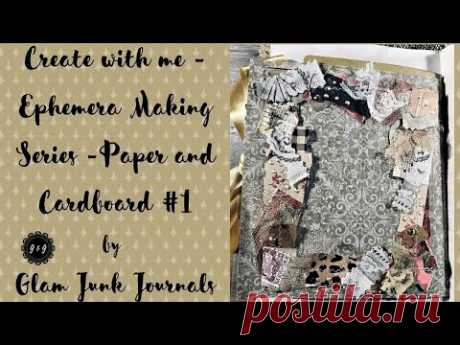 Create with me - Ephemera Making Series Paper and Cardboard Part One