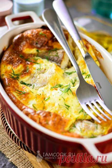 Минтай в яичной заливке в духовке — рецепт с фото пошагово