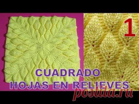 PARTE 1 Cuadrado a crochet Hojas en Relieves 3D para Cobijas, colchas y cojines paso a paso