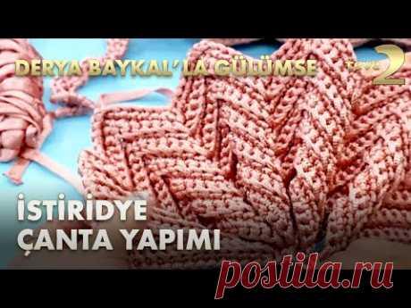 Derya Baykal'la Gülümse: İstiridye Çanta Yapım Tekniği - YouTube