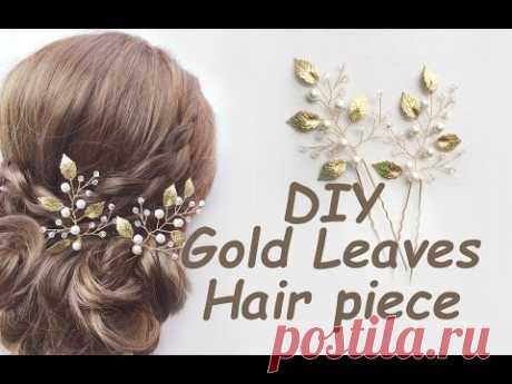 How to make Gold Leaves Hair Pins Bridal Piece Bohemian Tutorial DIY
