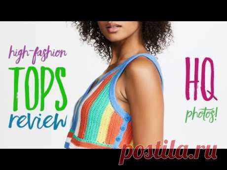 ВЯЗАНЫЕ ТОПЫ / ОБЗОР / High-fashion knitted/crocheted Tops REVIEW