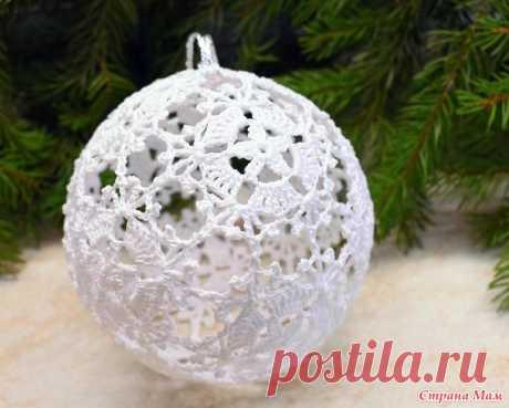 Новогодний елочный шарик - Вязание - Страна Мам