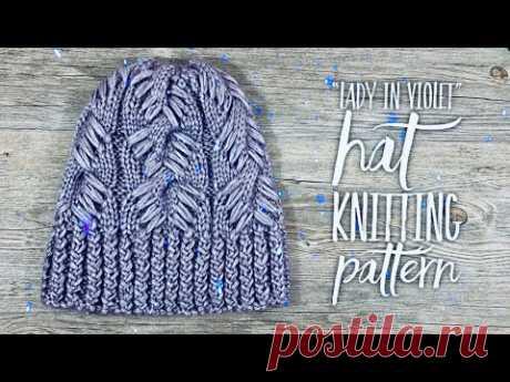 """СУПЕР-ШАПКА СПИЦАМИ """"LADY IN VIOLET"""" / МАСТЕР-КЛАСС / Beautiful hat: knitting pattern"""