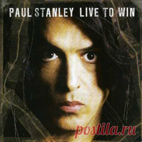Paul Stanley - Live To Win 2006