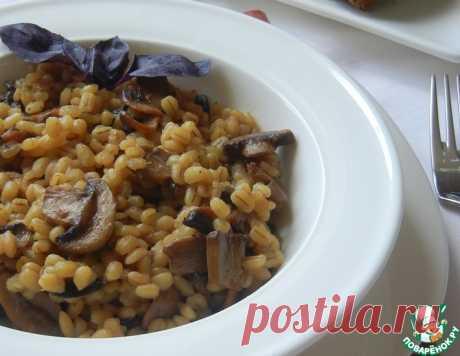 Перловая каша с грибами – кулинарный рецепт