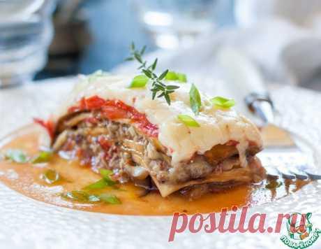 Лазанья из баклажанов с фаршем и грибами – кулинарный рецепт