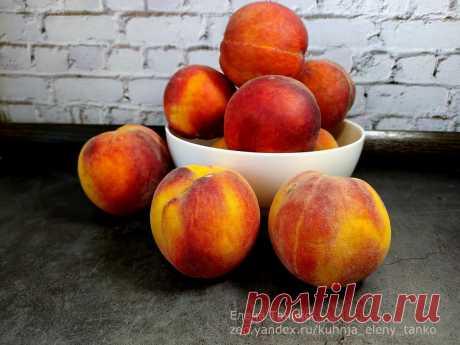 Как я заготавливаю персики на зиму много и быстро: делюсь маленькими хитростями   Кухня без границ Елены Танько   Яндекс Дзен