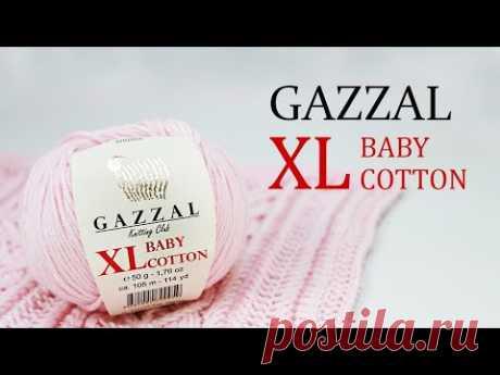 Gazzal Baby Cotton XL . Обзор пряжи