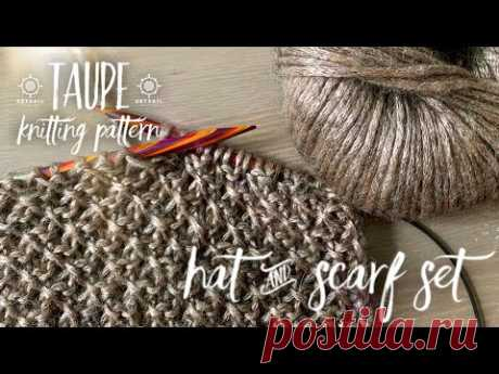 """Вяжем КОМПЛЕКТ СПИЦАМИ """"TAUPE"""" СНУД/ШАРФ и ШАПОЧКА / HOW TO KNIT SET: scarf&hat / Tutorial"""
