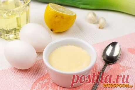 Домашний майонез | Рецепт домашнего майонеза с фото | Приготовить майонез на Webspoon.ru