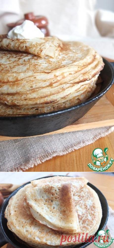 Блины тонкие с секретами - кулинарный рецепт