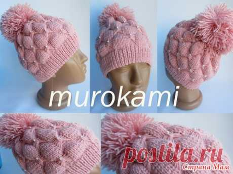 Вязание Шапочка от MUROKAMI.