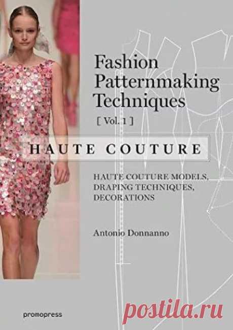 fashion patternmaking techniques haute couture скачать: 10 тыс изображений найдено в Яндекс.Картинках