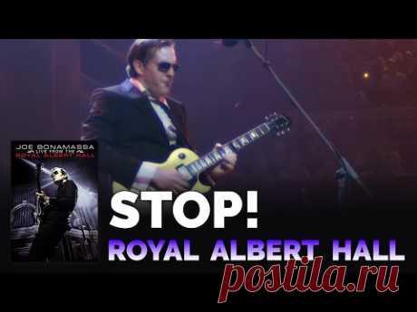 "༺🌸༻J oe Bonamassa Official - ""Stop!"" - Live From The Royal Albert Hall"