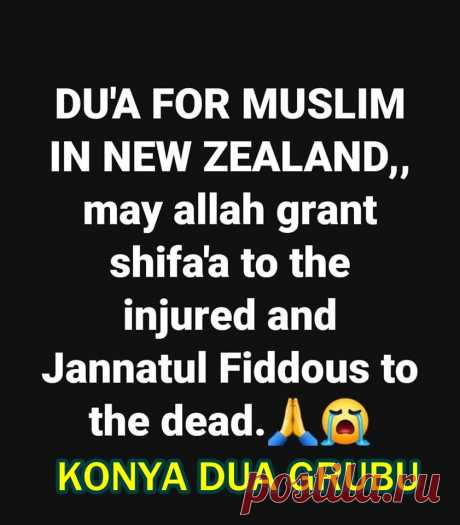 #Dua for All Die Muslims in New Zealand May #ALLAH Grant shifa'a to the Injured and Jannatul Fiddous to the Dead! #LetsPrayTogether #BirlikteDuaEdelim #Amen #Ameen #Amin #KONYADUAGRUBU #Pray4Muslims #KonyaDuaGrubu #NewZealandTerroristAttack #NewZealandMosqueAttack #NewZealand Dua Link=> https://www.youtube.com/channel/UCrPdUnvKQLq91KWUm94O8TA