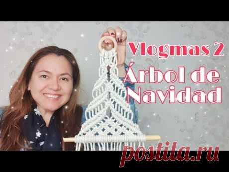 Vlogmas 2 Árbol de Navidad de Macramé  El Arte de Julieta