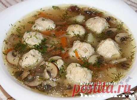Грибной суп с куриными фрикадельками и рисом | Харч.ру - рецепты для любителей вкусно поесть