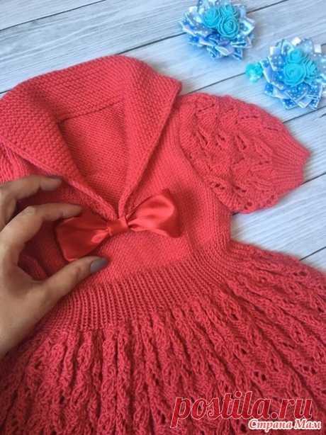 . Платье спицами для малышки - Вязание - Страна Мам