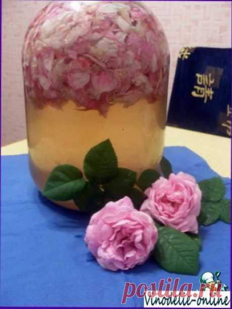 Наливка из роз   Рецепты приготовления наливок