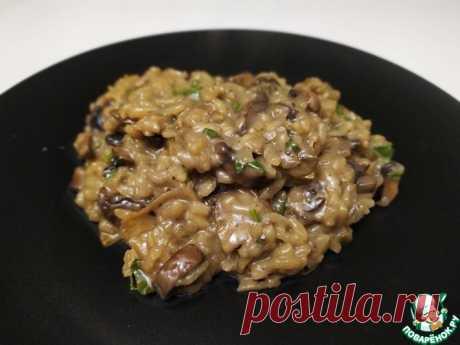 Ризотто с шампиньонами и сушеными белыми грибами Кулинарный рецепт