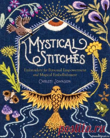 Книга Mystical Stitches: Embroidery for Personal Empowerment and Magical Embellishment 2021   Другие виды вышивки