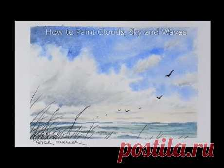Simple Demonstration Painting Clouds and Waves in Watercolor. Minimum of colors. Peter Sheeler - YouTube