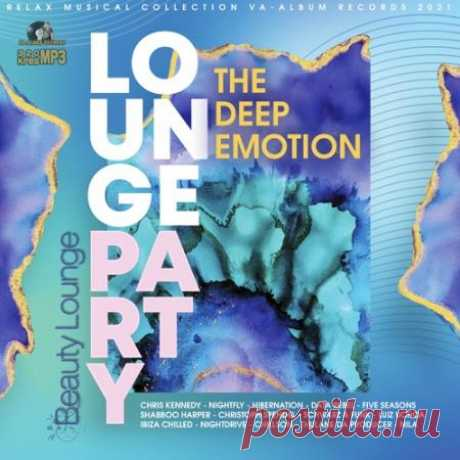 The Deep Emotion: Lounge Party (2021) Пусть это будет хорошей привычкой — слушать хорошую музыку и расслабляться! Сделайте это сейчас! Посидите спокойно, слушая эту красивую инструментальную музыку без слов. Наблюдайте, как покой и радость наполняют вас и прислушивайтесь к своему внутреннему голосу. В минуты расслабления, душа