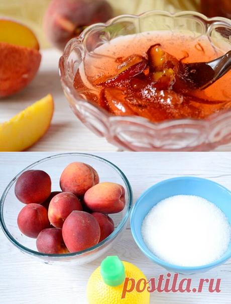 Варенье из персиков на зиму рецепт с фото — Бабушкины секреты