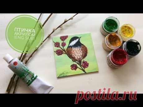 Рисуем акрилом птичку (eng sub) We draw acrylic bird