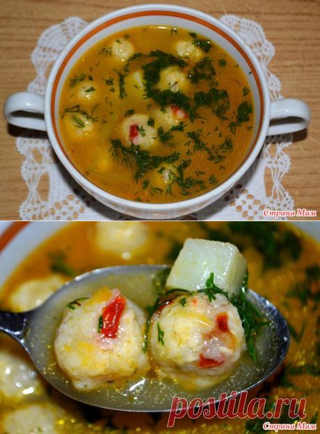Овощной суп с сырными шариками - Мыслишки от Амишки - Страна Мам
