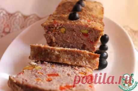 """Мясной хлеб с фисташками """"Митлоф"""" – кулинарный рецепт"""