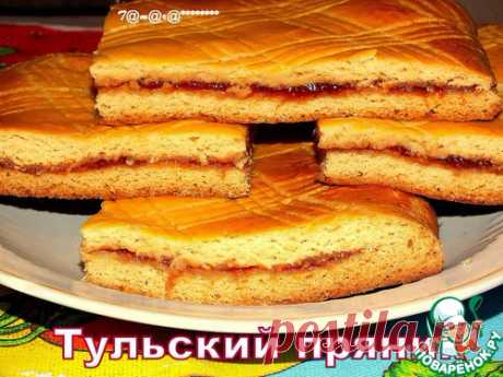 """The most successful recipe """"Тульского"""" gingerbread + """"Любава&quot paste; for a layer!"""