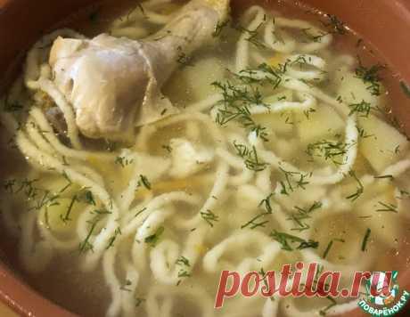 Гениальный суп лапша по новому – кулинарный рецепт