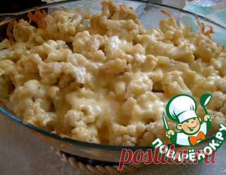 Цветная капуста с курицей под сырным соусом – кулинарный рецепт