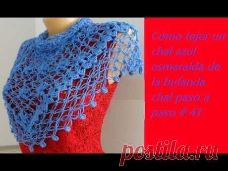 Cómo tejer un chal azul esmeralda de la bufanda chal paso a paso # 41
