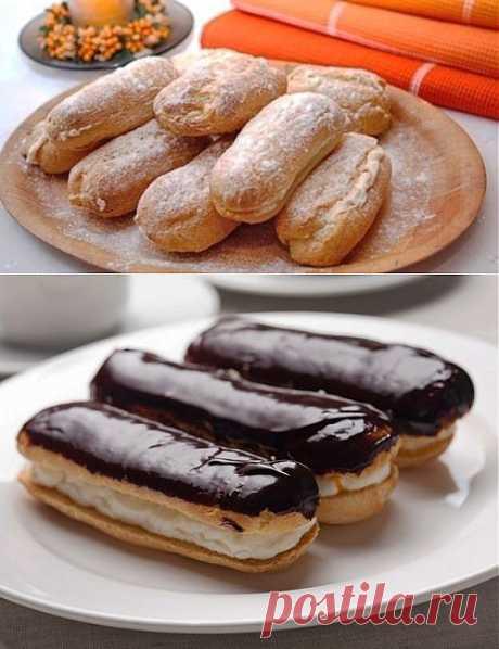 Заварные пирожные или эклеры – сладкое французское удовольствие / Простые рецепты