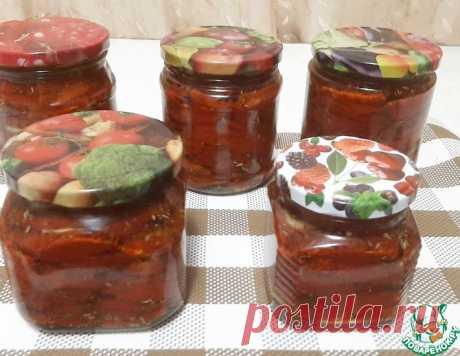 Правильный рецепт вяленых томатов – кулинарный рецепт