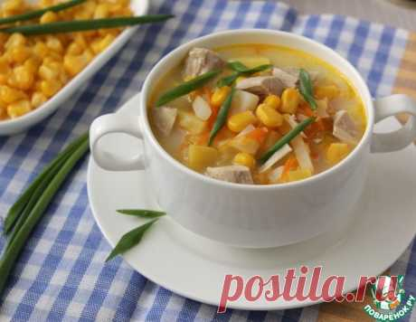Сырный суп с кукурузой – кулинарный рецепт