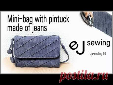 up cycling - 64/up cycle/Mini-bag with pintuck made of jeans/청바지로 만든 핀턱 미니 백/Make a bag