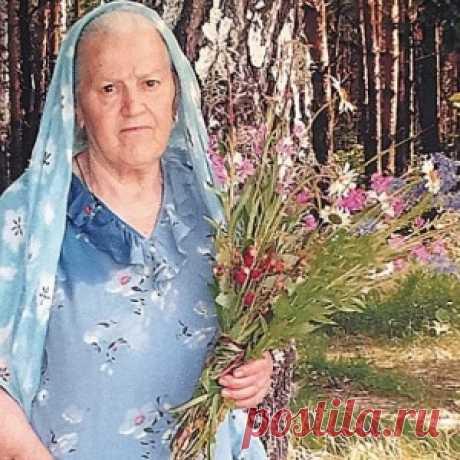 Бог даёт человеку ту траву, которая ему нужна... Откровения 90-летней целительницы