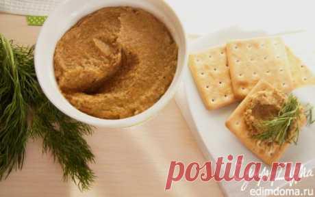 Паштет из чечевицы и грибов | Кулинарные рецепты от «Едим дома!»